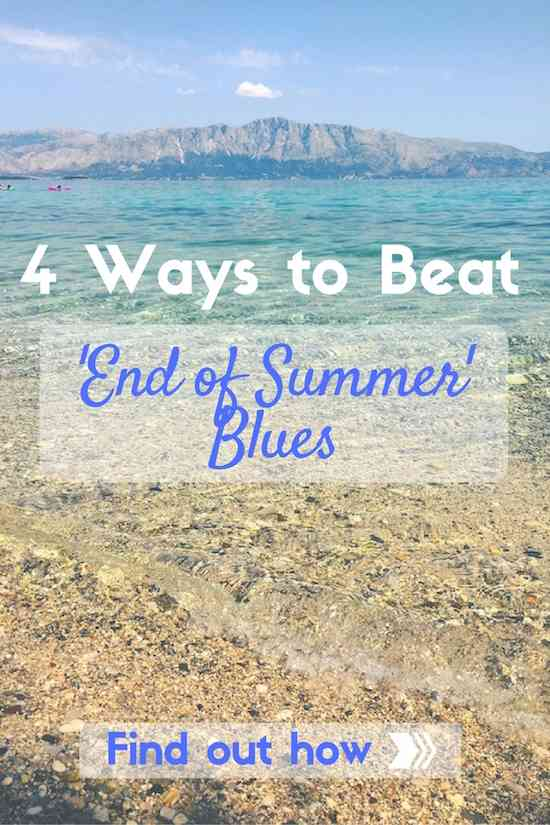 4 Ways to Beat End of Summer Blues Pinterest Final