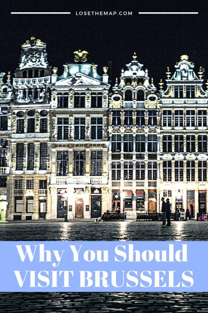Why You Should Visit Brussels - the most underrated city in Europe