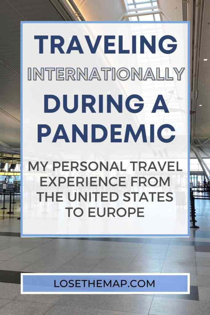 traveling during a pandemic; international travel during a pandemic; flying during a pandemic; europe travel during a pandemic; lose the map travel blog;